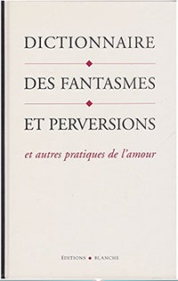 clarence-etienne-brenda-love-editions-blanche-dictionnaire-fantasmes-perversions